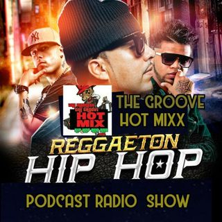THE GROOVE HOT MIXX PODCAST RADIO