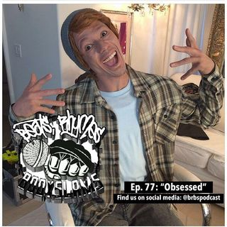 """Episode 77: """"Obsessed"""""""