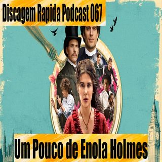 DRP 067: Um Pouco de Enola Holmes