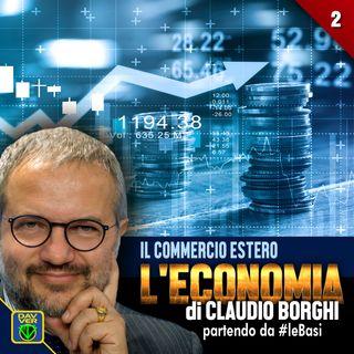 2 - IL COMMERCIO ESTERO: l'Economia di Claudio Borghi partendo da #leBasi