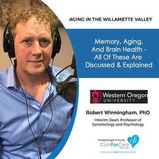 6/27/20: Robert Winningham, Ph.D., Western Oregon University | Memory, Aging, and Brain Health | Aging in the Willamette Valley