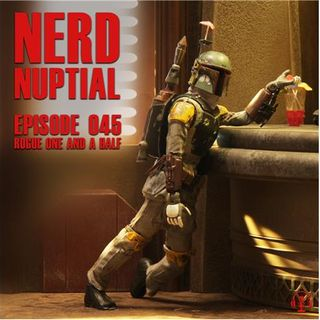 Episode 045 - Rogue One and a Half