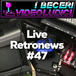 Live Retronews #47