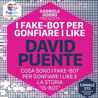 06 - Fake Bot e numeri gonfiati dei social. Ospite David Puente