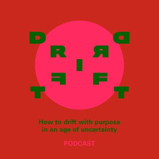 The Drift - First Conversation - Unstructured Time - Part 2