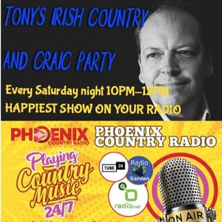 Tony's Irish Country and Craic Party 17th July 21 Phoenix Country Radio