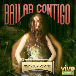 BAILAR CONTIGO - Monsieur Periné