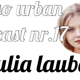 not so urban podcast-nr.17: Julia Lauber