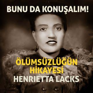 Ölümsüzlüğün Gerçek Hikayesi - Henrietta Lacks