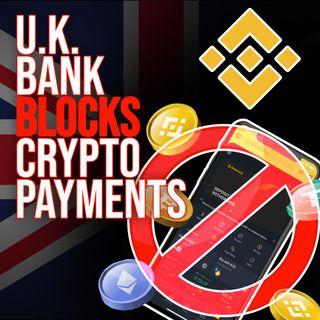 190. U.K. Bank Blocks Crypto Payments on Binance