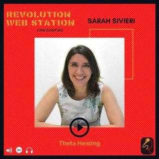 INTERVISTA SARAH SIVIERI - OPERATRICE OLISTICA E INSEGNANTE THETA HEALING CERTIFICATA