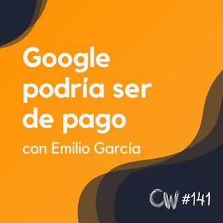 Sorpresa: Google podría volverse de pago - Actualidad SEO #141