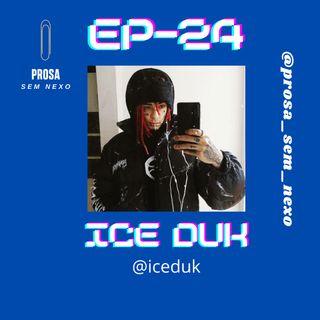 Ice Duk - EP24