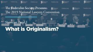 Showcase Panel I: What is Originalism?