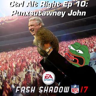 CTRL ALT RIGHT Episode 10 - Punxsutawney John