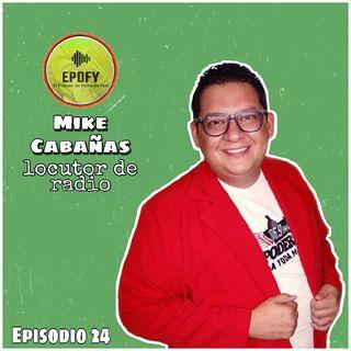 Episodio 24 | Entrevista a Mike Cabañas