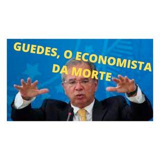 Guedes, o economista da morte