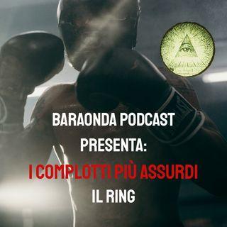 IL RING - I complotti più assurdi