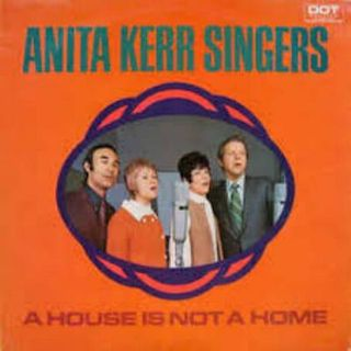 Anita Kerr Singers - A House Is Not A Home