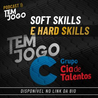 CT + Tem Jogo: Soft skills e hard skills
