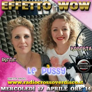 EFFETTO WOW - LePussy Irene e Roberta