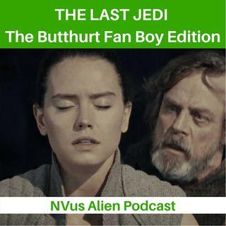 The Last Jedi: The Butthurt Fan Boy Edition