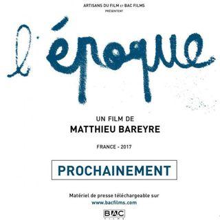 Critique du Film L'ÉPOQUE de Matthieu Bareyre