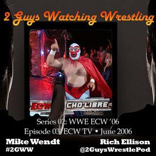 WWE ECW '06: TV June 2006 (S02E03 - 2 Guys Watching Wrestling)