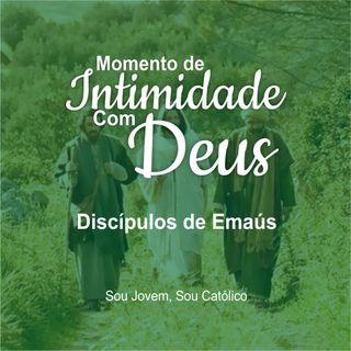 #1 - Momento De Intimidade - Discípulos De Emaús