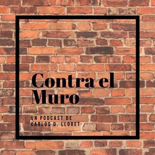 Contra El Muro, The Interzone Podcast y la salida de ayer - Episodio 100 - Contra El Muro - 02/06/2019