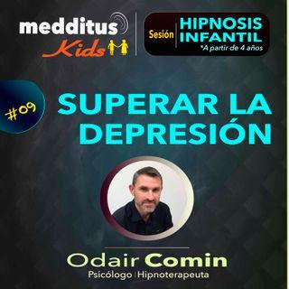 #09 Hipnosis Infantil para Superar la Depresión | Dr. Odair Comin