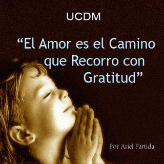 """Un Curso de Milagros   """"El Amor es el Camino que Recorro con Gratitud"""" con Ariel Partida"""