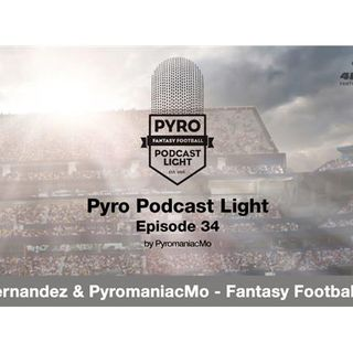 Pyro Light Fantasy Football Talk - Ep:34 - w/ TJ Hernandez - MFL10s & NFL stats