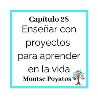 28(T2)-Montse Poyatos: Enseñar con proyectos para aprender en la vida
