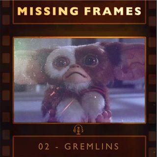 Episode 02 - Gremlins