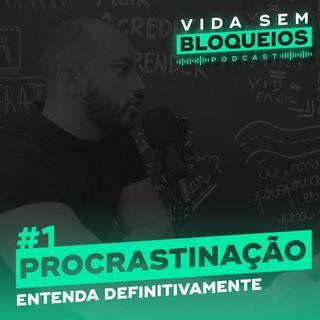 Procrastinação - Entenda definitivamente | VSB #1