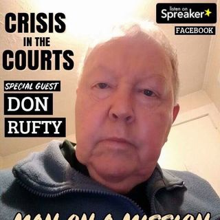 Episode 308 - Porthole to Justice Guest Don Rufty family rights activist