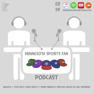 Ep. 59: Wolves Don't Want Tyus, Do They Want Russ?... and Topless Chicks in Lake Superior