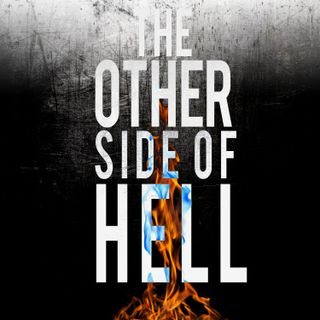 The Other Side of Hell Podcast