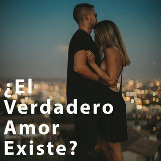 ¿El Verdadero Amor Existe?