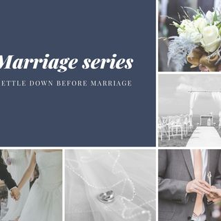 Settle Down Before Marriage - Ep 12 (Kingdom Marriages)