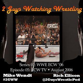WWE ECW '06: TV August 2006 (S02E05 - 2 Guys Watching Wrestling)