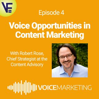 Voice Opportunities in Content Marketing, with Robert Rose