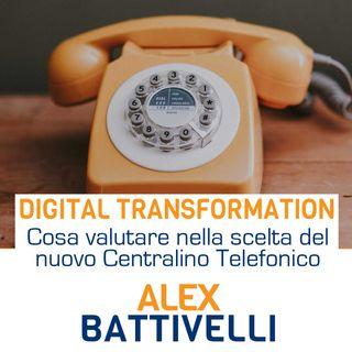 #003 - Cosa valutare nella scelta del tuo nuovo Centralino Telefonico