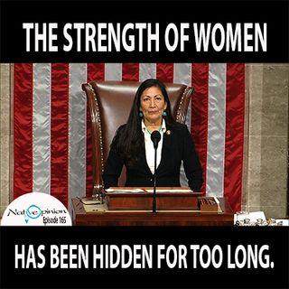 """Ep165 """"The Strength of Women Has Been Hidden For Too Long"""""""