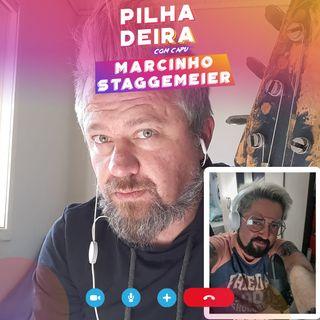 Pilhadeira com Marcinho Staggemeier