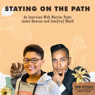 Staying On The Path An Interview With Warrior Poets Jamie Dawson and Sam(ira) Obeid