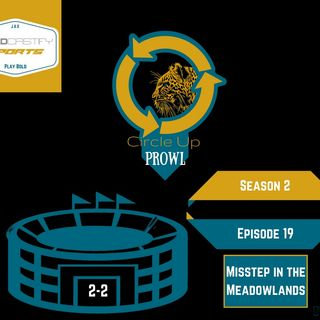 Circle Up Prowl - Season 2 - Episode 19 - Misstep in the Meadowlands - 10:7:17, 1