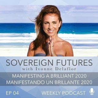 004 - Manifesting a Brilliant 2020