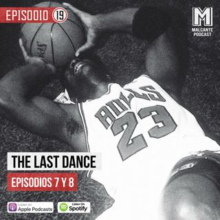 Ep 19- The Last Dance Episodios VII y VIII.